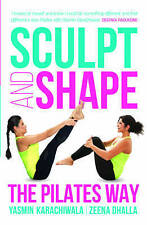 Sculpt and Shape: The Pilates Way by Yasmin Karachiwala (Paperback, 2015)