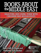 Books About the Middle East: Selecting and Using Them with Children an-ExLibrary