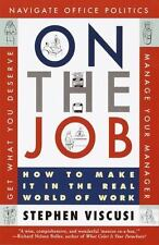 On the Job: How to Make It in the Real World of Work