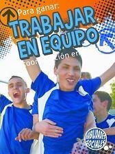 Para Ganar: Trabajar En Equipo (La Coorperacion En Grupo) (La Coorpera-ExLibrary
