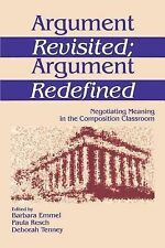 Argument Revisited; Argument Redefined: Negotiating Meaning in the Composition C