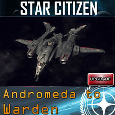 Star Citizen Andromeda to Vanguard Warden UPGRADE (CCU)