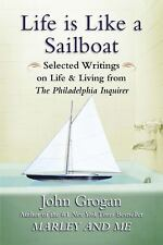 Life Is Like a Sailboat: Selected Writings on Life and Living from The Philadelp