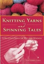 Knitting Yarns and Spinning Tales by Voyageur Press Staff (2005, Hardcover) Wit