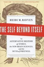 The Self Beyond Itself: An Alternative History of Ethics, the New Brain Sciences