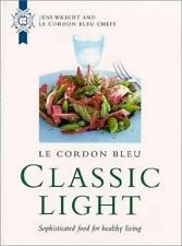 Le Cordon Bleu: Classic Light: Sophisticated Food for Healthy Living-ExLibrary