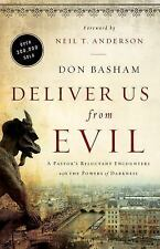 Deliver Us from Evil : A Pastor's Reluctant Encounters with the Powers of...