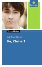 Texte.Medien: Inge Meyer-Dietrich: He, Kleiner!: Textausgabe mit Materialien: Te