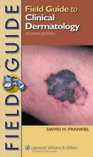 Field Guide: Clinical Dermatology by David H. Frankel (2006, Paperback, Revised)