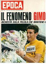 EPOCA N. 814 1 MAGGIO 1966 CICLISMO FELICE GIMONDI WALTER BONATTI GRACE KELLY