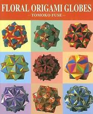 Floral Origami Globes by Tomoko Fuse (2007, Paperback)