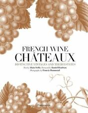 French Wine Châteaux : Distinctive Vintages and Their Estates by Francis...