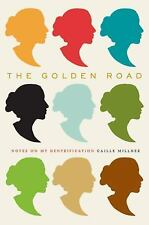 The Golden Road: Notes on My Gentrification Millner, Caille Hardcover