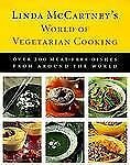 Linda McCartney's World of Vegetarian Cooking: Over 200 Meat-free Dish-ExLibrary