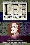 Lee Moves North: Robert E. Lee on the Offensive null, Paperback