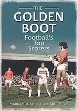 The Golden Boot - English Football's Top Scorers 1888 to 2011 - Who's Who book