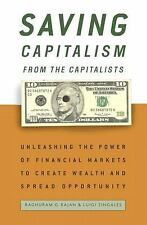 Saving Capitalism from the Capitalists: Unleashing the Power of Financial Marke