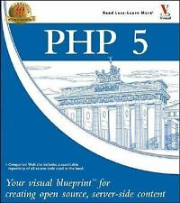 PHP 5: Your visual blueprint for creating open source, server-side content (Visu