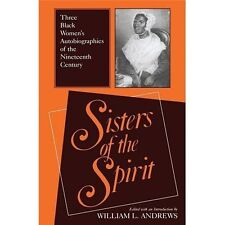 Sisters of the Spirit: Three Black Women's Autobiographies of the Nineteenth Cen