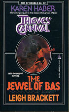 The Jewel of Bas/Thieves' Carnival-Leigh Brackett/Karen Haber-Tor Double #22