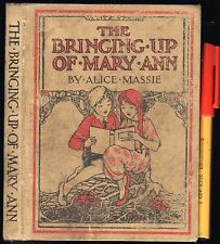 1923 1st Ed Chilren's Reader THE BRINGING-UP of MARY-ANN Alice Massie 79pg h'cov