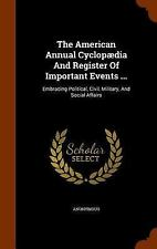 The American Annual Cyclopaedia and Register of Important Events ... :...