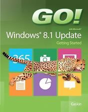 GO! with Windows 8.1 Update 1 Getting Started (GO! for Office 2013) by Gaskin, S