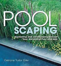 Poolscaping: Gardening and Landscaping Around Your Swimming Pool and S-ExLibrary