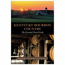 Kentucky Bourbon Country: The Essential Travel Guide by Reigler, Susan