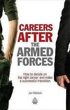 Careers After the Armed Forces (Army Career Change): How to Decide on the Right