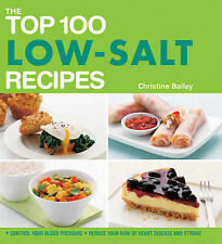 The Top 100 Low-Salt Recipes: Control Your Blood Pressure Reduce Your Risk of He