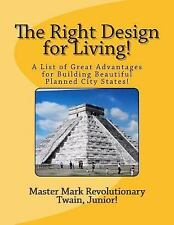 The Right Design for Living! : A List of Great Advantages for Building...