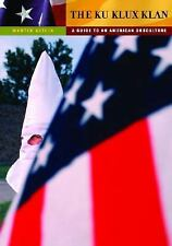 The Ku Klux Klan: A Guide to an American Subculture (Guides to Subcult-ExLibrary