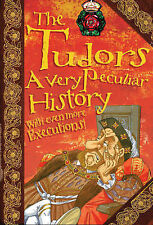 The Tudors: A Very Peculiar History by Jim Pipe (Hardback, 2011)