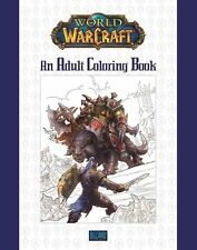 World of Warcraft: An Adult Coloring Book 9780989700160 (Novelty book, 2016)