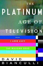 The Platinum Age of Television : An Evolutionary History of Quality TV by David…