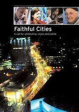 Faithful Cities: A Call for Celebration, Vision and Justice Commission on Urban