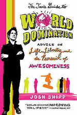 The Teen's Guide to World Domination: Advice on Life, Liberty, and the...