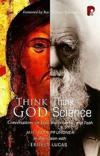 Think God, Think Science: Conversations on Life, the Universe and Faith,GOOD Boo