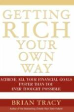 Getting Rich Your Own Way: Achieve All Your Financial Goals Faster Than You Ever