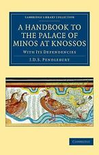 Cambridge Library Collection - Archaeology: A Handbook to the Palace of Minos...
