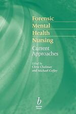 Forensic Mental Health Nursing : Current Approaches (1999, Paperback)