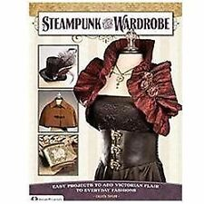 Steampunk Your Wardrobe: Easy Projects to Add Victorian Flair to-ExLibrary