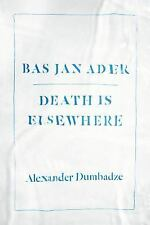 Bas Jan Ader : Death Is Elsewhere by Alexander Dumbadze (2015, Paperback)