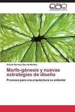 Morfo-Genesis y Nuevas Estrategias de Diseno by Hernaiz Diez De Medina...