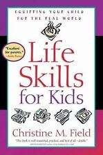 Life Skills for Kids: Equipping Your Child for the Real World, Field, Christine,