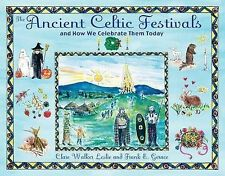Ancient Celtic Festivals: And How We Celebrate Them Today by Clare Walker...