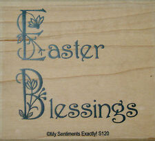 NEW MSE! My Sentiments Exactly! Mounted Wood Rubber Stamp S120 Easter Blessings