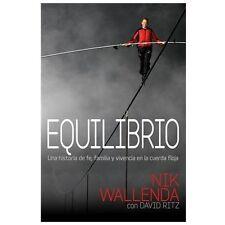 Equilibrio: Una historia de fe, familia y vivencia en la cuerda floja (Spanish E