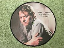ROBERT PALMER you can have (take my heart) ISLAND 7-inch Picture Disc ISP 121!